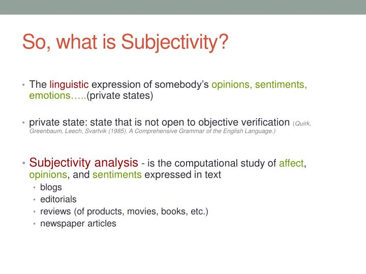 So, what is Subjectivity?