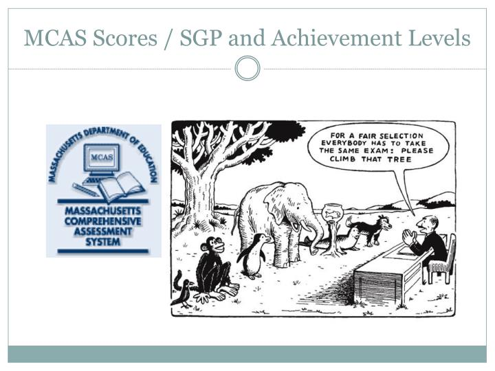 MCAS Scores / SGP and Achievement Levels