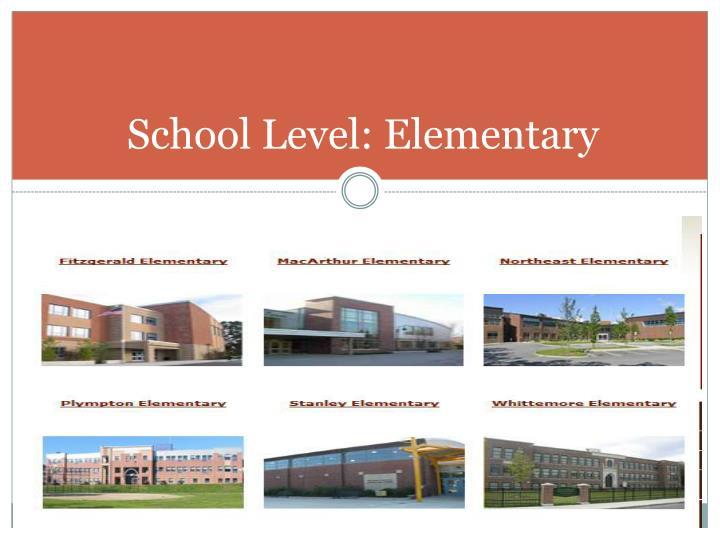 School Level: Elementary