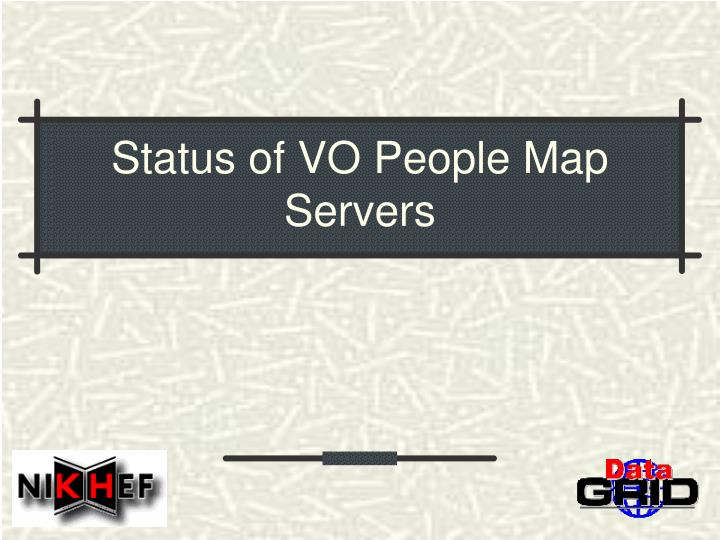 Status of vo people map servers
