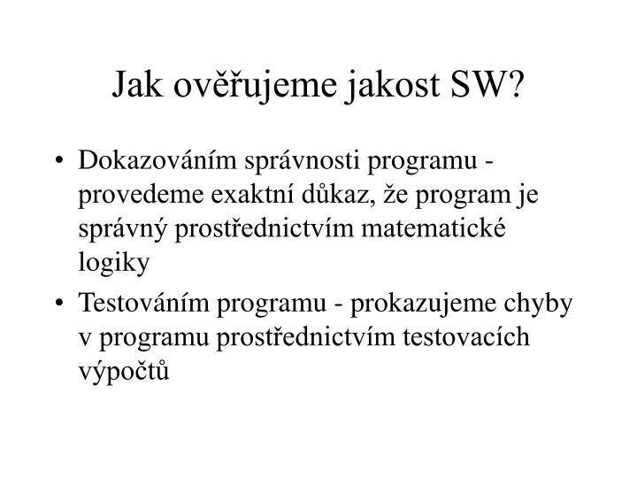 Jak ověřujeme jakost SW?