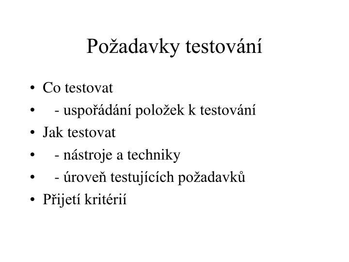 Požadavky testování