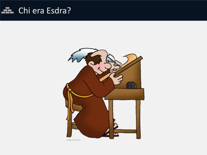 Chi era Esdra?