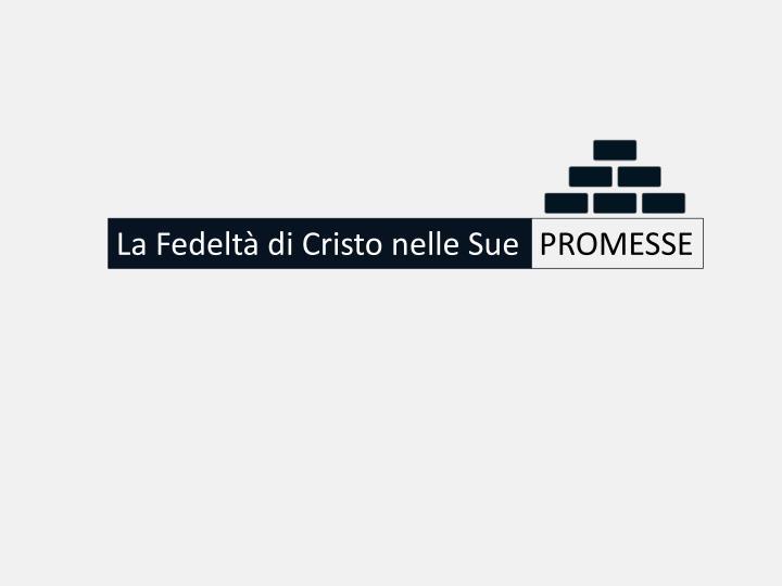 La Fedeltà di Cristo nelle Sue
