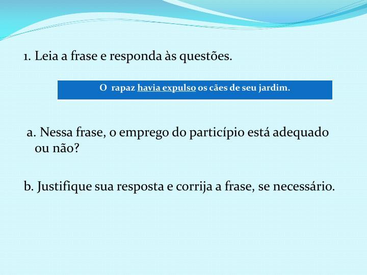 1. Leia a frase e responda às questões.
