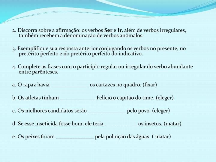 2. Discorra sobre a afirmação: os verbos