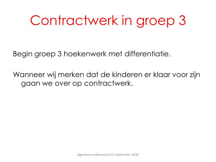 Contractwerk in groep 3