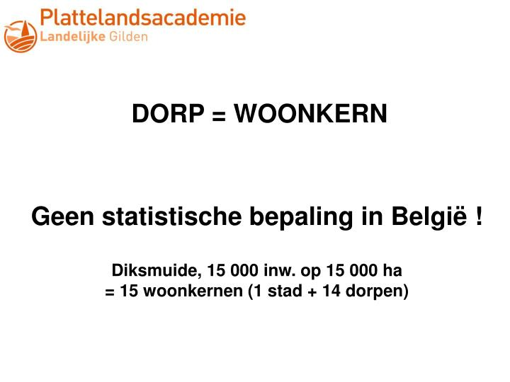 DORP = WOONKERN