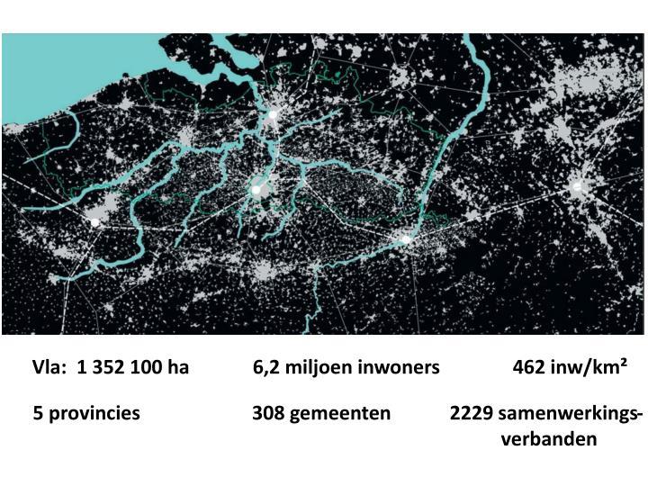 Vla:  1 352 100 ha             6,2 miljoen inwoners               462 inw/km²