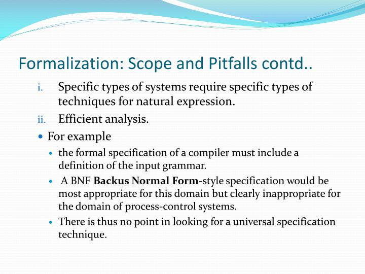 Formalization: Scope and Pitfalls contd..