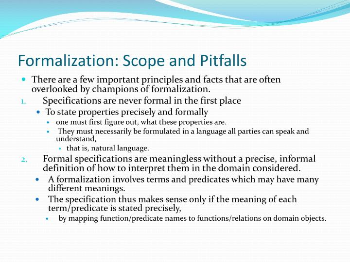 Formalization: Scope and Pitfalls