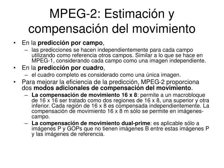 MPEG-2: Estimación y compensación del movimiento