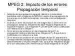 mpeg 2 impacto de los errores propagaci n temporal