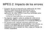 mpeg 2 impacto de los errores