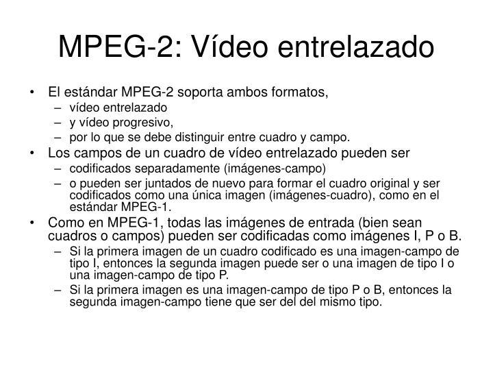 MPEG-2: Vídeo entrelazado