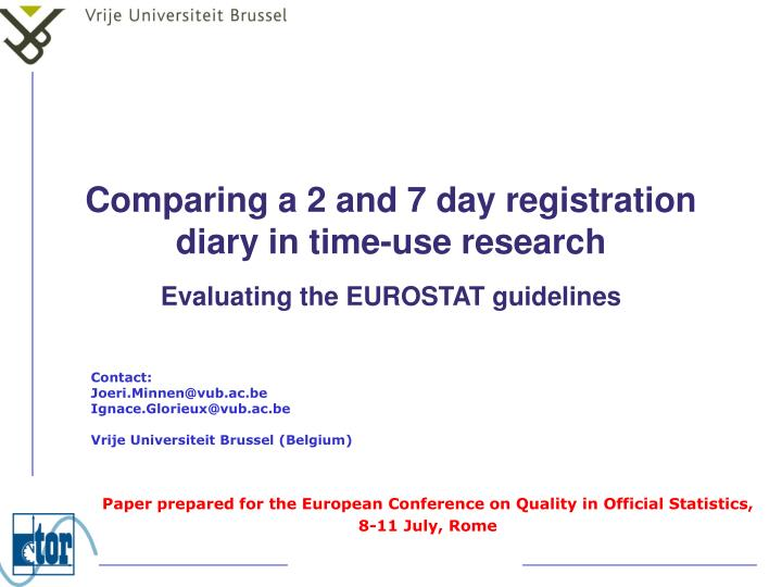 Comparing a 2 and 7 day registration diary in time use research evaluating the eurostat guidelines