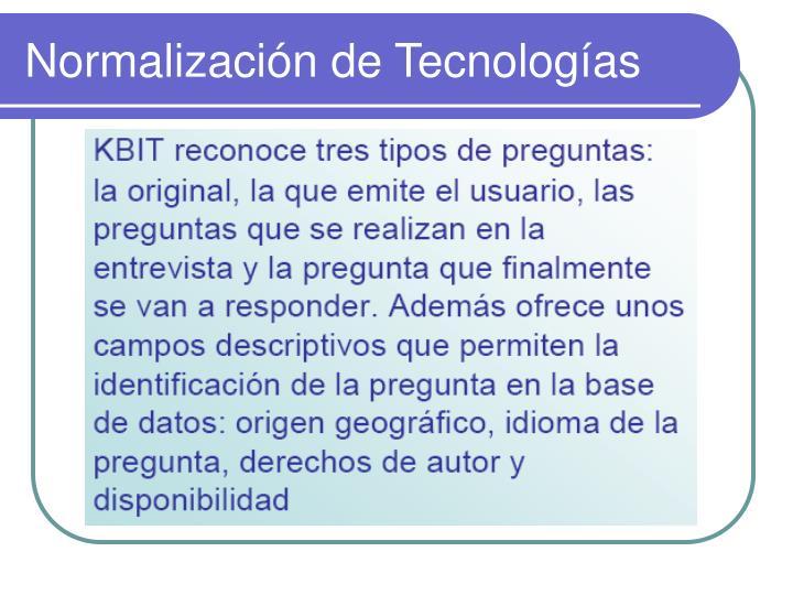 Normalización de Tecnologías