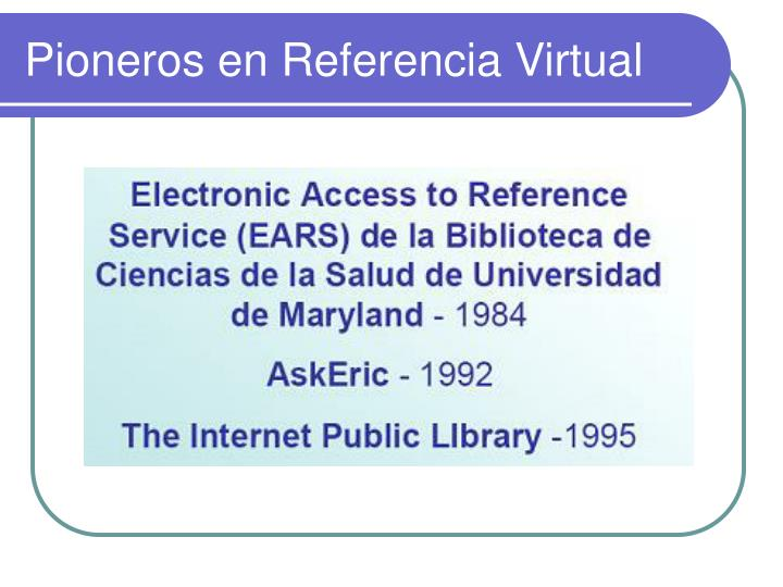 Pioneros en Referencia Virtual