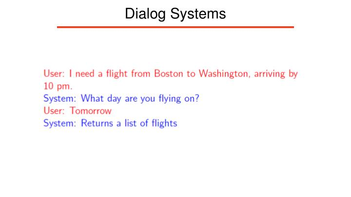 Dialog Systems