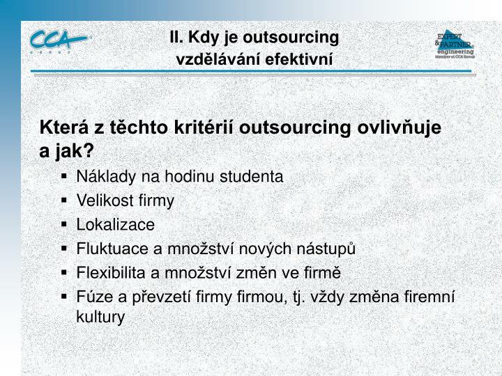 Která z těchto kritérií outsourcing ovlivňuje         a jak?