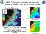 hes will support the higher temporal and spatial resolution required for coastal models