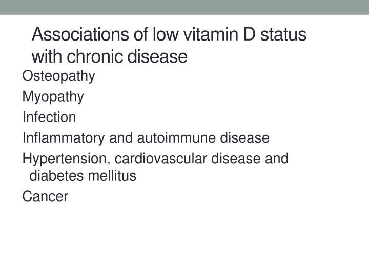 Associations of low vitamin D status with chronic disease