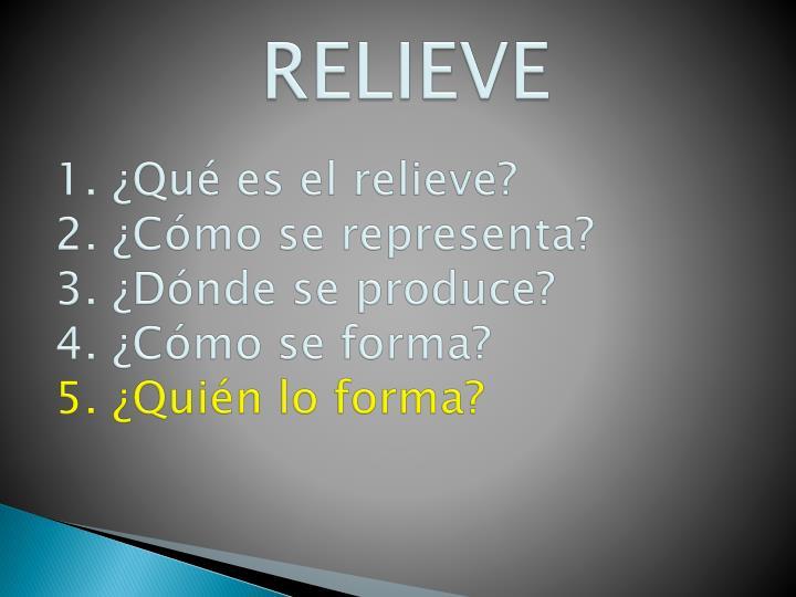 RELIEVE