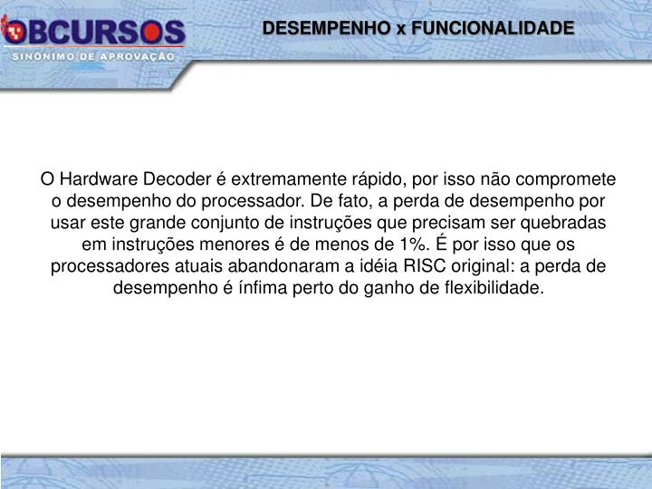 DESEMPENHO x FUNCIONALIDADE