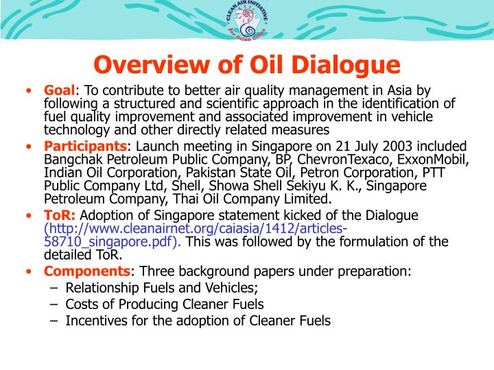 Overview of oil dialogue