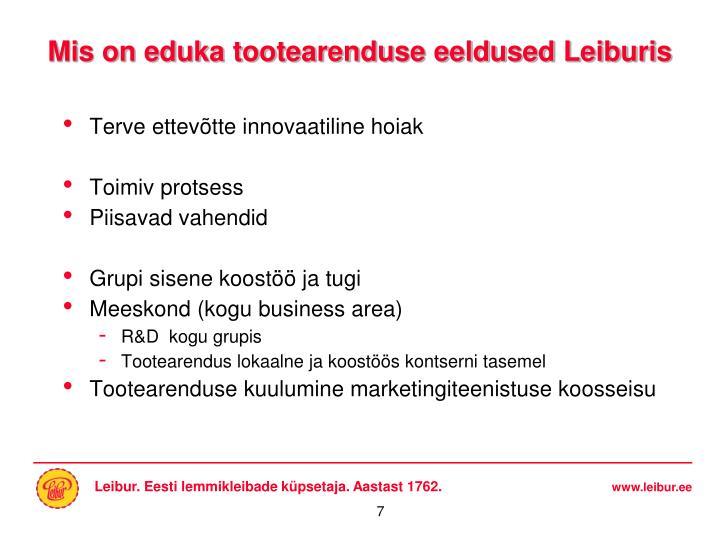 Mis on eduka tootearenduse eeldused Leiburis