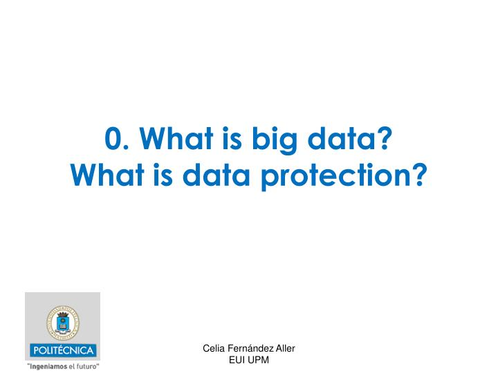 0 what is big data what is data protection