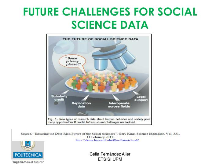 FUTURE CHALLENGES FOR SOCIAL SCIENCE DATA