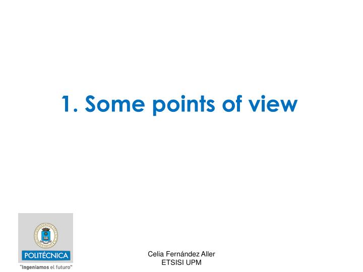 1. Some points of view