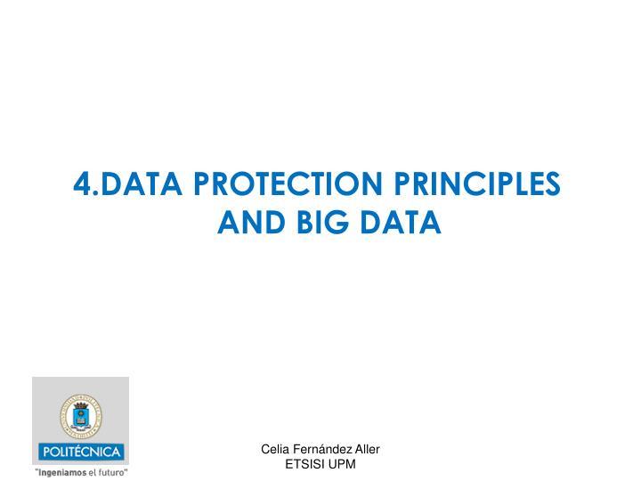 4.DATA PROTECTION PRINCIPLES AND BIG DATA