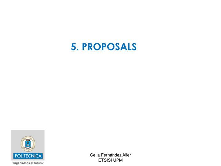 5. PROPOSALS