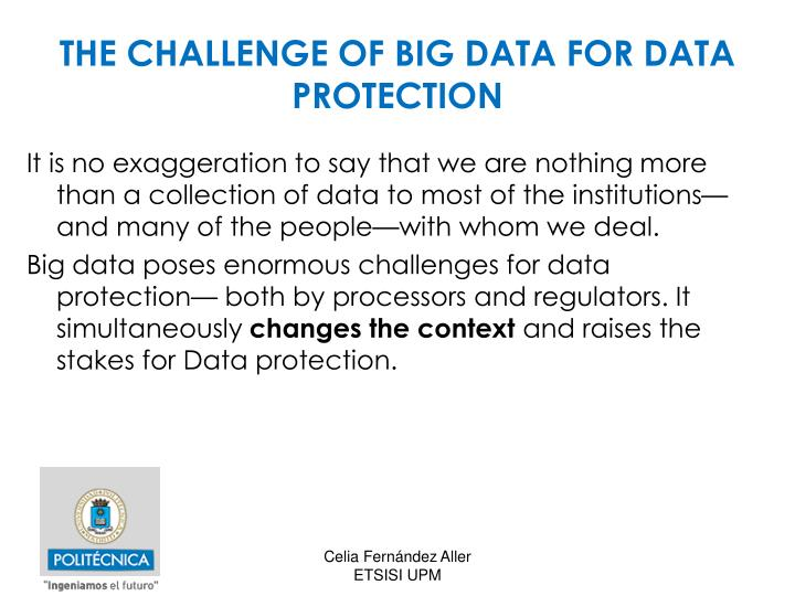 THE CHALLENGE OF BIG DATA FOR DATA PROTECTION
