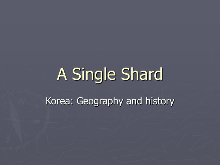 a single shard A single shard by linda sue park - chapters 1-2 summary and analysis.
