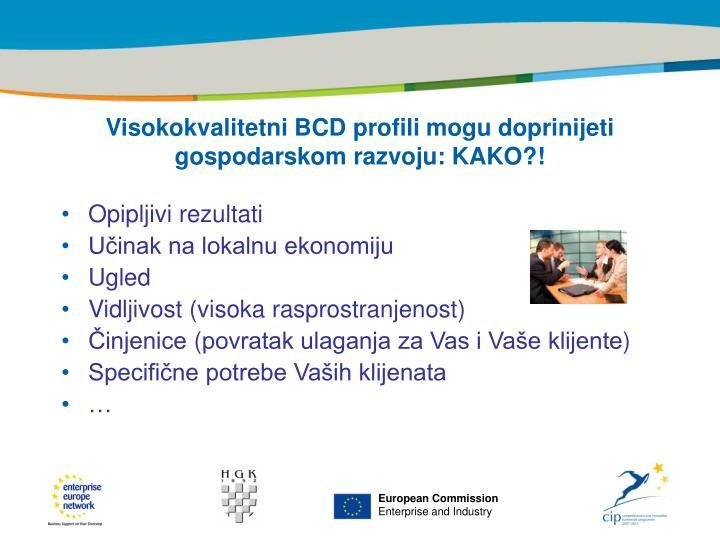 Visokokvalitetni BCD profili mogu doprinijeti gospodarskom razvoju: KAKO