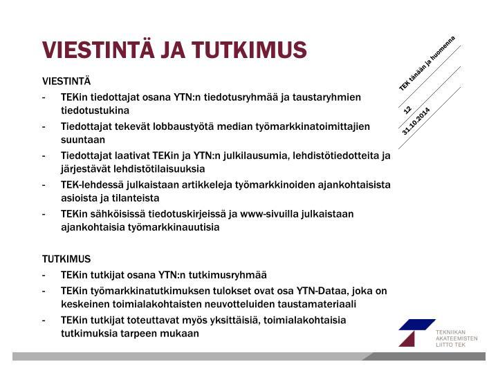 VIESTINTÄ JA TUTKIMUS
