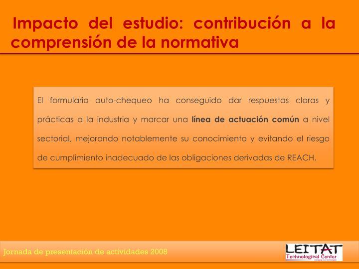 Impacto del estudio: contribución a la     comprensión de la normativa
