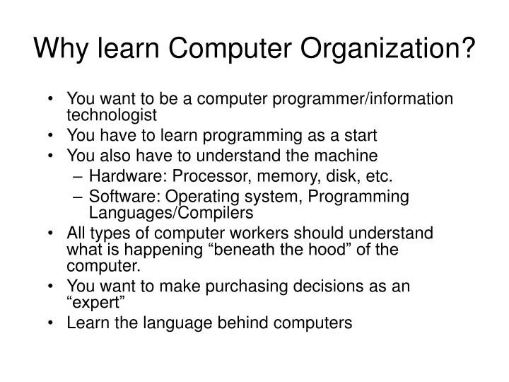 Why learn Computer Organization?
