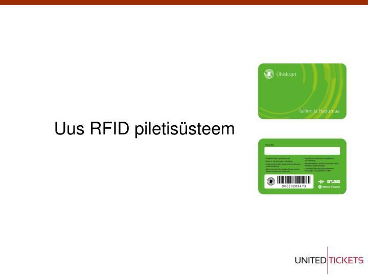 Uus RFID piletisüsteem