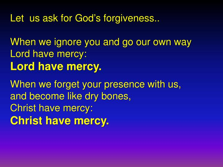 Let  us ask for God's forgiveness..