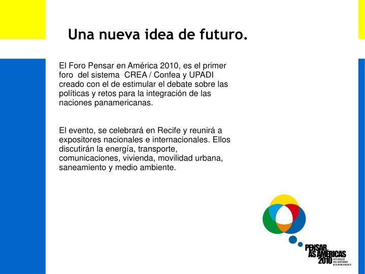 Una nueva idea de futuro.