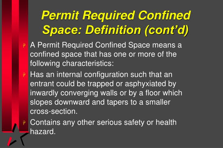 Permit Required Confined Space: Definition (cont'd)