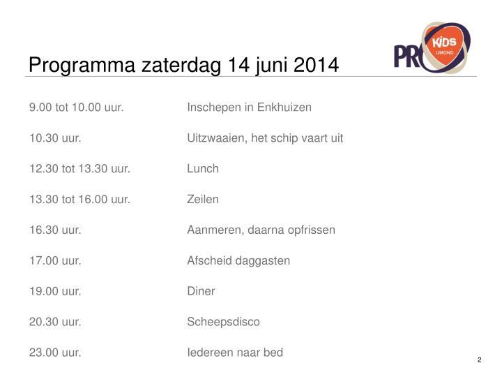 Programma zaterdag 14 juni 2014