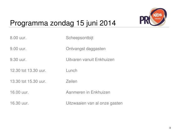 Programma zondag 15 juni 2014