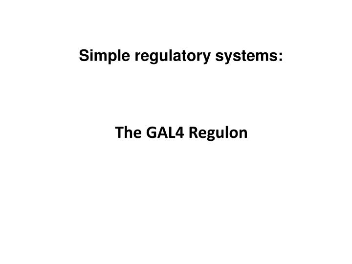 Simple regulatory systems: