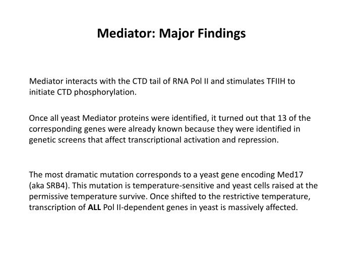 Mediator: Major Findings