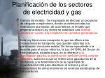 planificaci n de los sectores de electricidad y gas